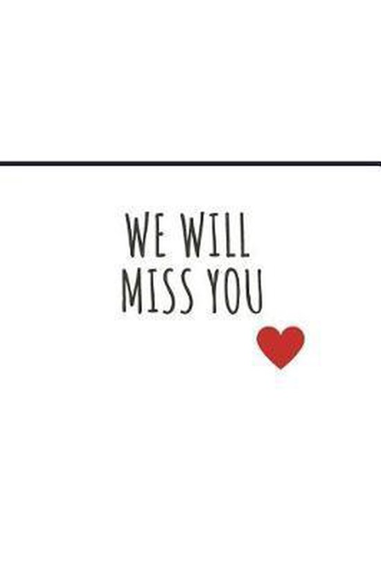 All miss you will we Farewell Wishes