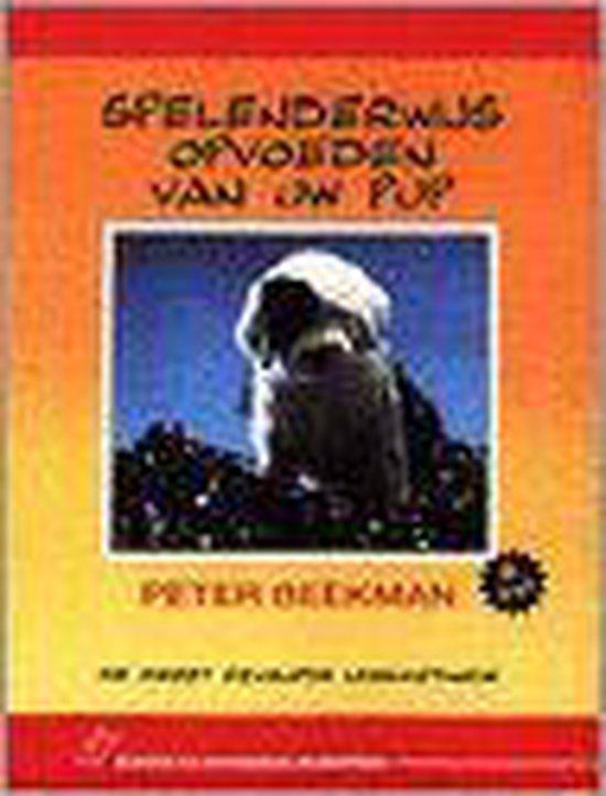 SPELENDERWIJS OPVOEDEN VAN UW PUP - Peter Beekman | Fthsonline.com