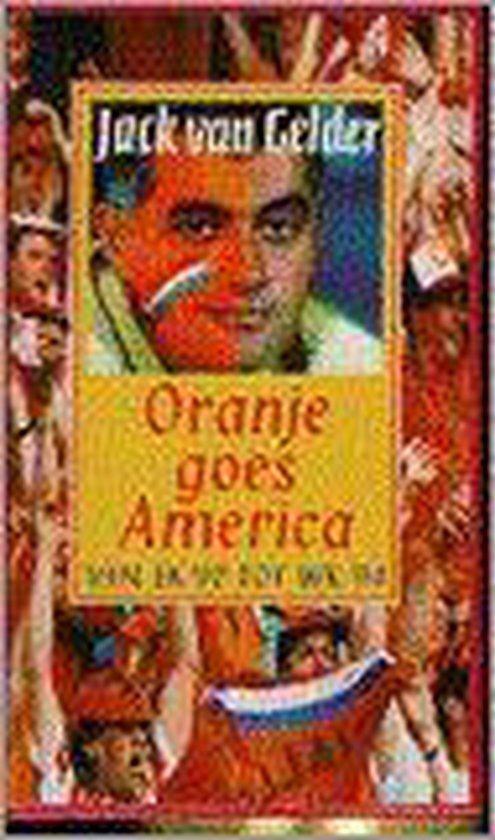 Oranje goes America - J. van Gelder |