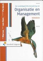 Een praktijkgerichte benadering van organisatie en management werkboek