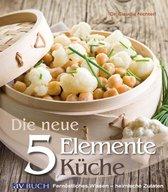 Die neue 5 Elemente Küche