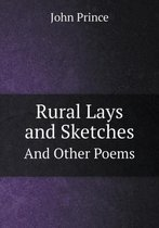 Rural Lays and Sketches and Other Poems
