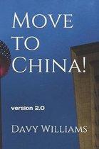 Move to China!