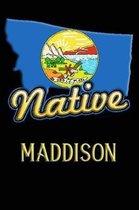 Montana Native Maddison