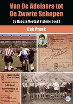 De Haagse Voetbal Historie 2 - Van de Adelaars tot de Zwarte Schapen