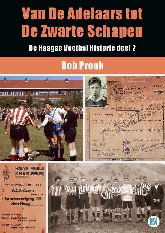 De Haagse Voetbal Historie 2 - Van de Adelaars tot de Zwarte Schapen - Rob Pronk | Readingchampions.org.uk