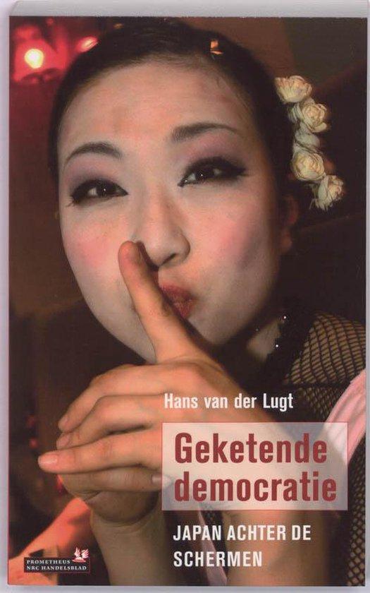 Geketende democratie - Hans van Der Lugt |