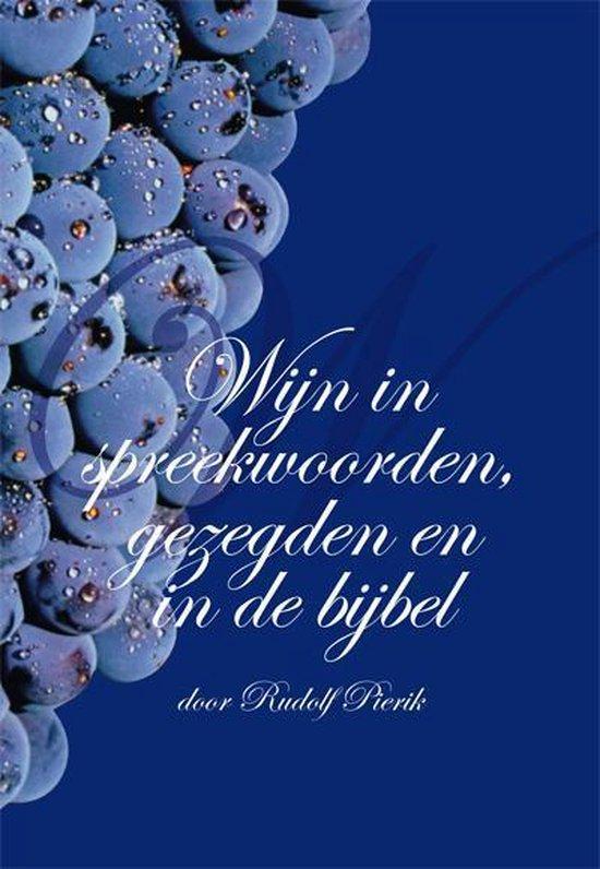 Wijn in spreekwoorden, gezegden en in de Bijbel - Rudolf Pierik |