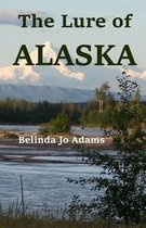The Lure of Alaska
