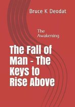 The Fall of Man - The Keys to rise above