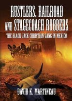 Rustlers, Railroad and Stage Coach Robbers