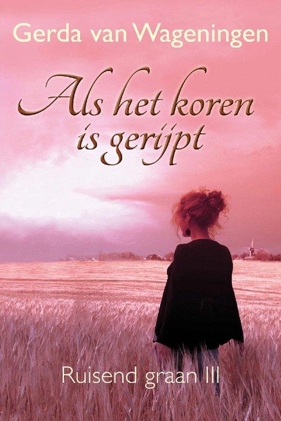 Als het koren is gerijpt - Gerda van Wageningen  