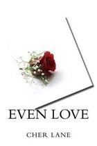 Even Love