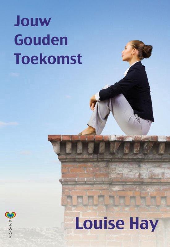 Jouw gouden toekomst - Louise Hay |