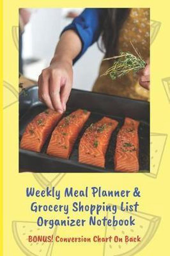 Weekly Meal Planner & Grocery Shopping List Organizer BONUS Conversion Chart On Back!
