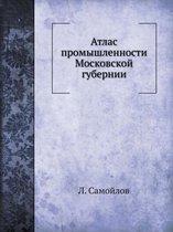Atlas Promyshlennosti Moskovskoj Gubernii
