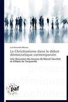 Le Christianisme Dans Le D�bat D�mocratique Contemporain