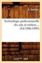 Technologie professionnelle des arts et metiers, ... (Ed.1886-1890)