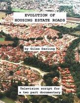 Evolution of Housing Estate Roads