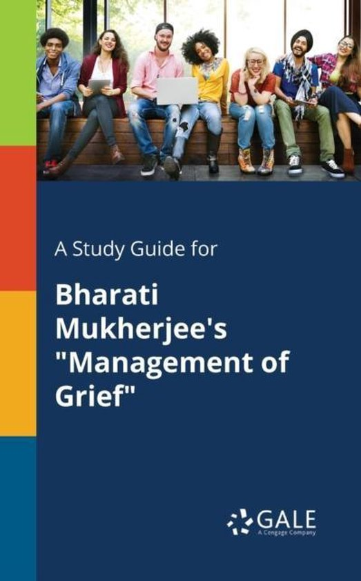 Boek cover A Study Guide for Bharati Mukherjees Management of Grief van Cengage Learning Gale (Paperback)