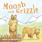 Moosh and Grizzle