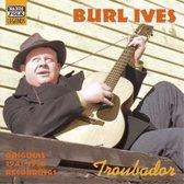 Burl Ives: Troubador