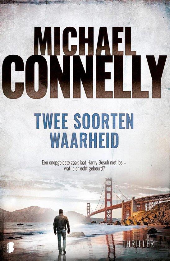Harry Bosch 20 - Twee soorten waarheid - Michael Connelly |