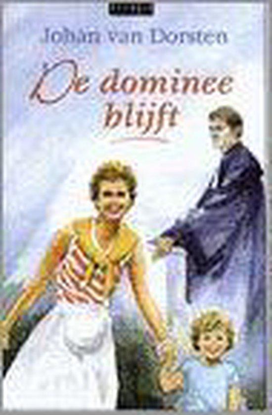 De Dominee Blijft - Johan van Dorsten |