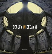 Beauty in Decay II : Urbex