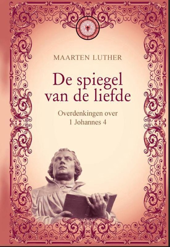De spiegel van de liefde - Maarten Luther  