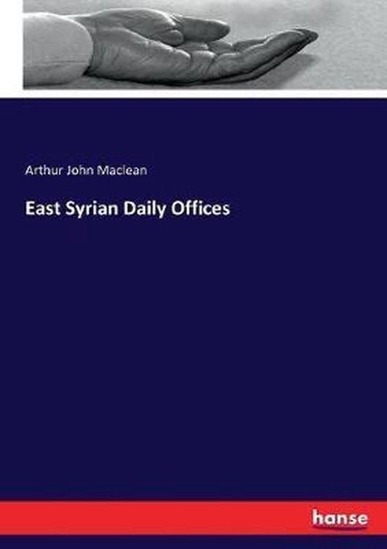 Boek cover East Syrian Daily Offices van Arthur John Maclean (Paperback)
