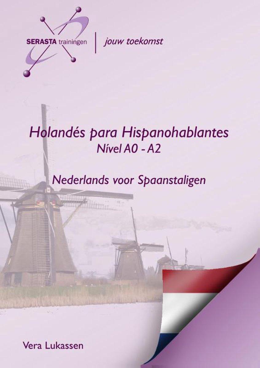 Holandes para hispanohablantes Niveau A0- A2 nederlands spaans - Vera Lukassen