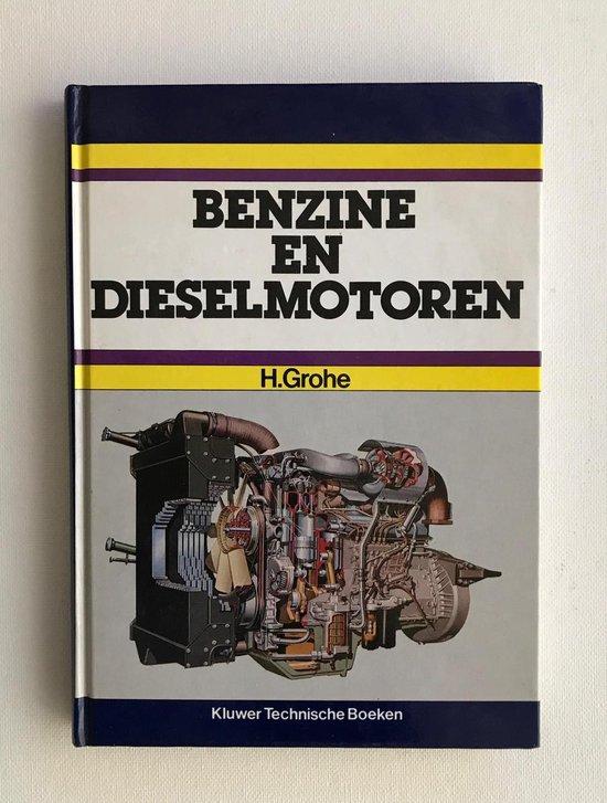 BENZINE EN DIESELMOTOREN - Heinz Grohe |
