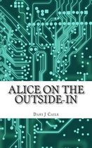 Alice on the Outside-In
