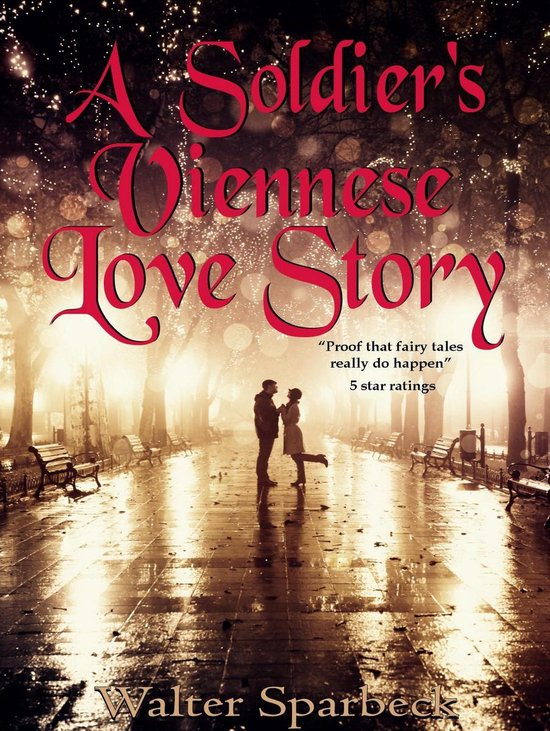 A Soldiers Viennese Love Story