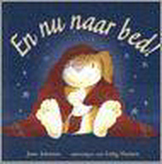 En Nu Naar Bed! - Jane Johnson  