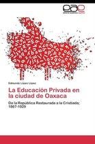 La Educacion Privada En La Ciudad de Oaxaca