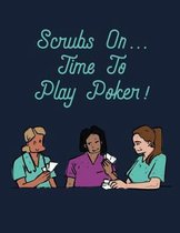Scrubs On... Time To Play Poker!