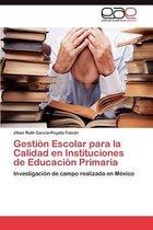 Gestion Escolar Para La Calidad En Instituciones de Educacion Primaria