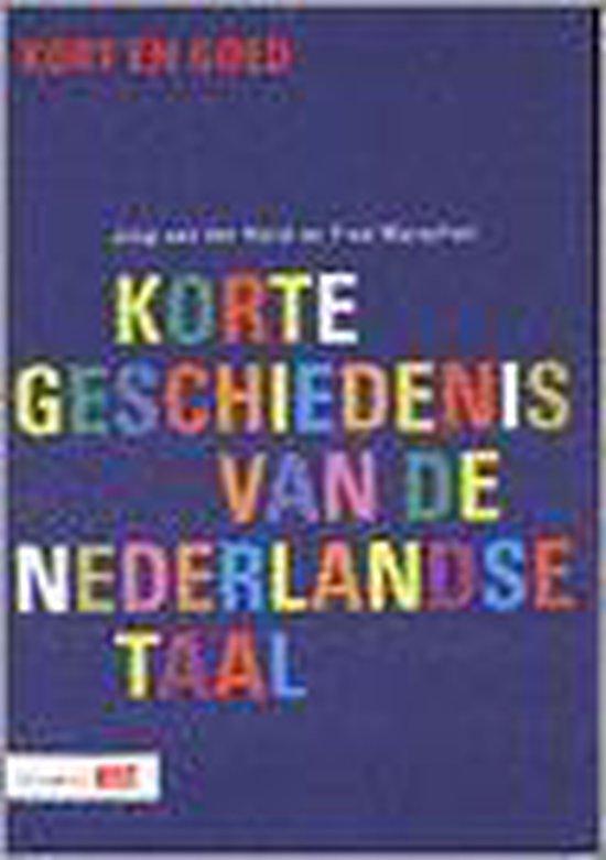 Kort&Goed-reeks - Korte geschiedenis van de Nederlandse taal - J. van der Horst | Fthsonline.com
