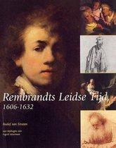 Rembrandts Leidse Tijd 1606-1632