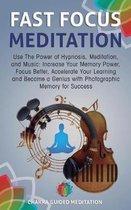 Fast Focus Meditation