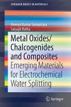 Metal Oxides/Chalcogenides and Composites