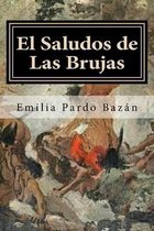 El Saludos de Las Brujas (Spanish Editon)