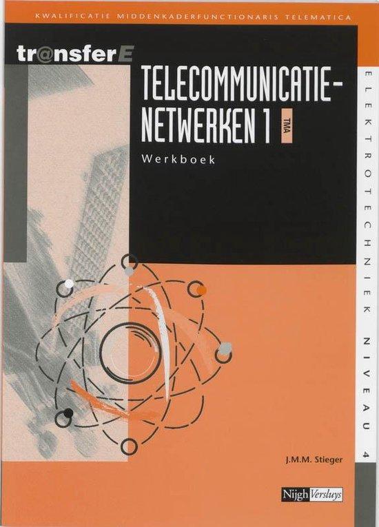 TransferE 4 - Telecommunicatienetwerken 1 TMA Werkboek - J.M.M. Stieger |