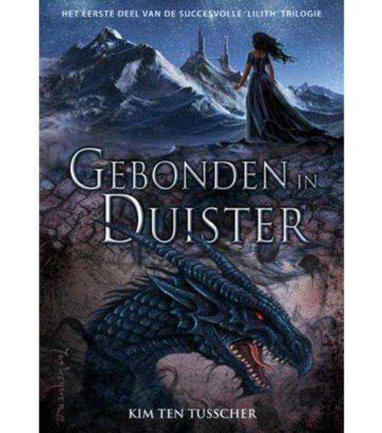 Cover van het boek 'De Lilith trilogie / Gebonden in duister Verbroken in schemer Geboren in licht' van Kim ten Tusscher