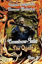 Crossbow-Isle Volume 3 the Quest - Part 3