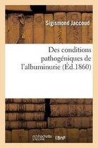 Des conditions pathogeniques de l'albuminurie