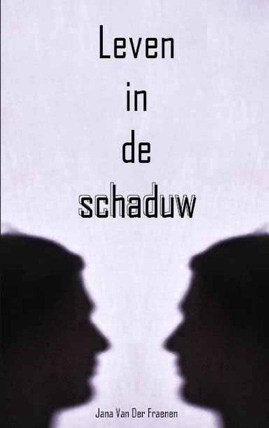 Leven in de schaduw - Jana van der Fraenen |