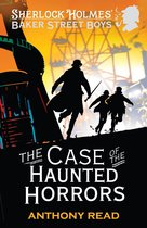 The Baker Street Boys: The Case of the Haunted Horrors